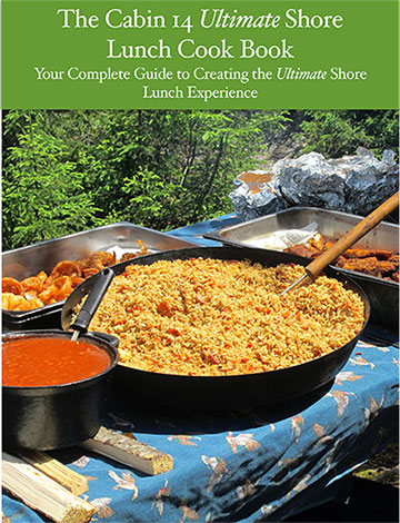 The Cabin 14 Ultimate Shore Lunch Cook Book